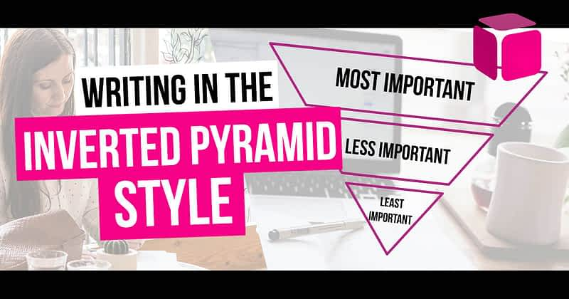 Writing A Video Script In The Inverted Pyramid Style