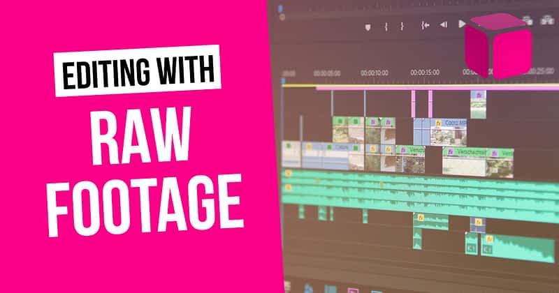 Editing video with raw footage